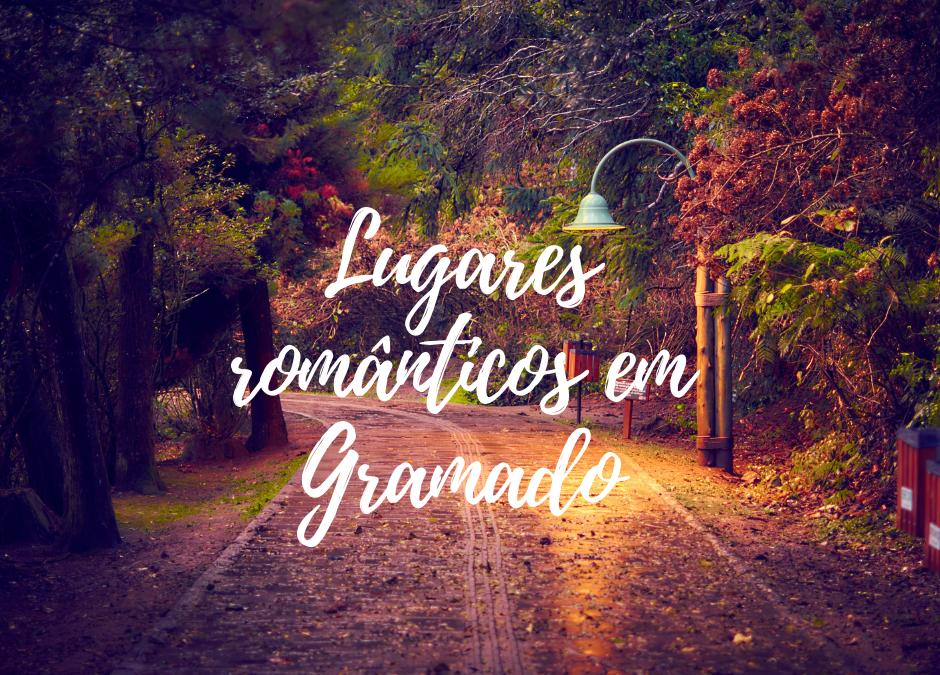 7 programas para uma viagem romântica em Gramado