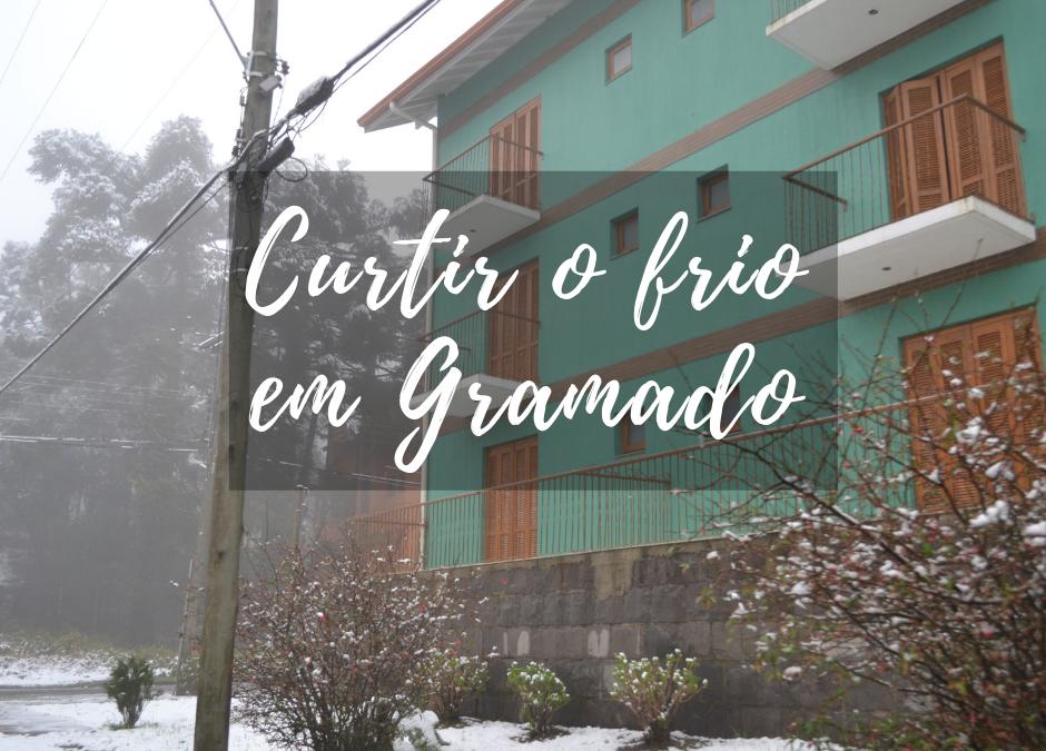 Curtir o frio em Gramado