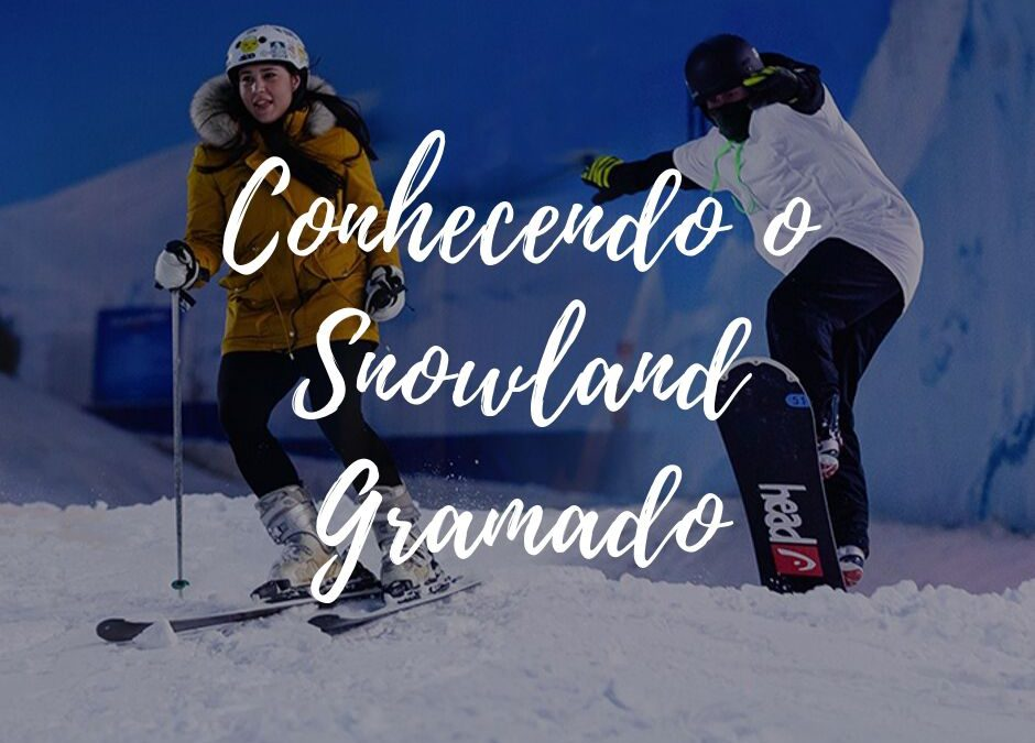 Snowland: o parque de neve em Gramado