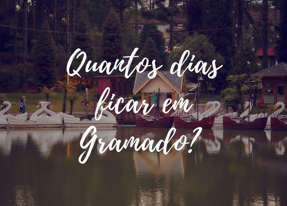 Quantos dias devo reservar para minha viagem à Gramado?