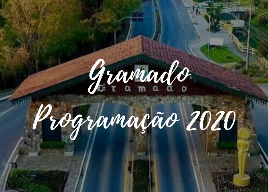 Gramado em 2020: Confira a programação da cidade